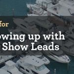 Four Digital Tips for Following up with Boat Show Leads