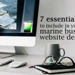 7 Essential Pages to Include in Your Marine Business Website Design