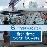 6 Types of First-Time Boat Buyers Report