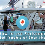 How to Use Periscope to Sell Yachts at Boat Shows and Beyond: Part II